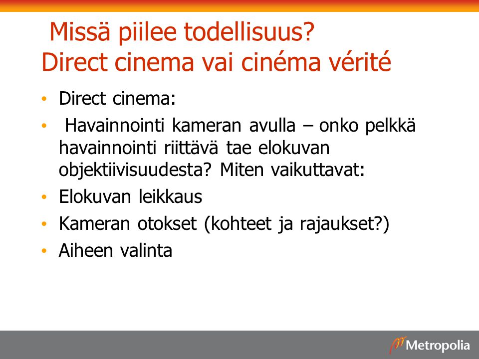 Missä piilee todellisuus Direct cinema vai cinéma vérité
