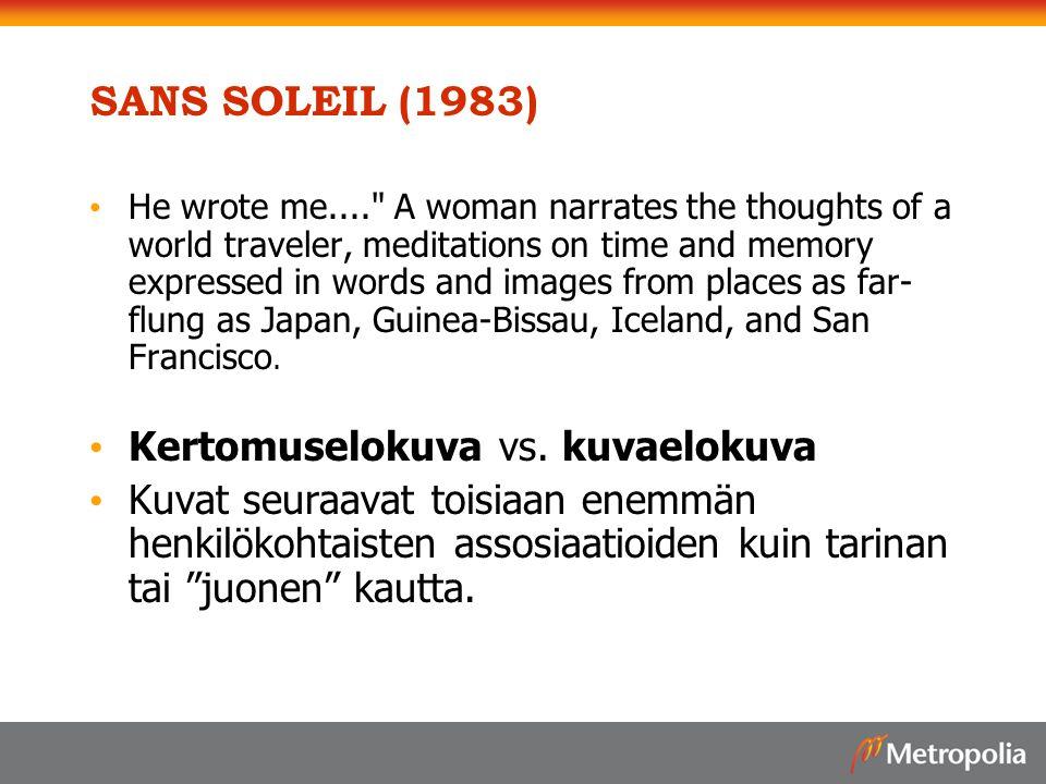 SANS SOLEIL (1983) Kertomuselokuva vs. kuvaelokuva