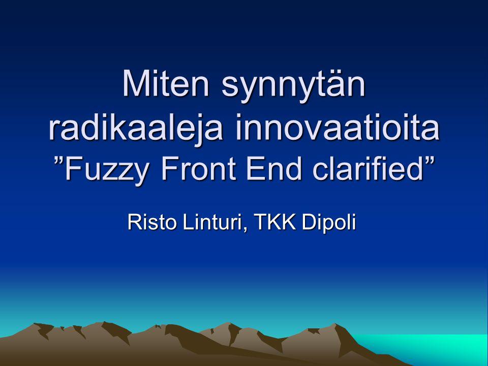 Miten synnytän radikaaleja innovaatioita Fuzzy Front End clarified