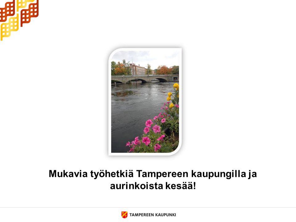 Mukavia työhetkiä Tampereen kaupungilla ja aurinkoista kesää!