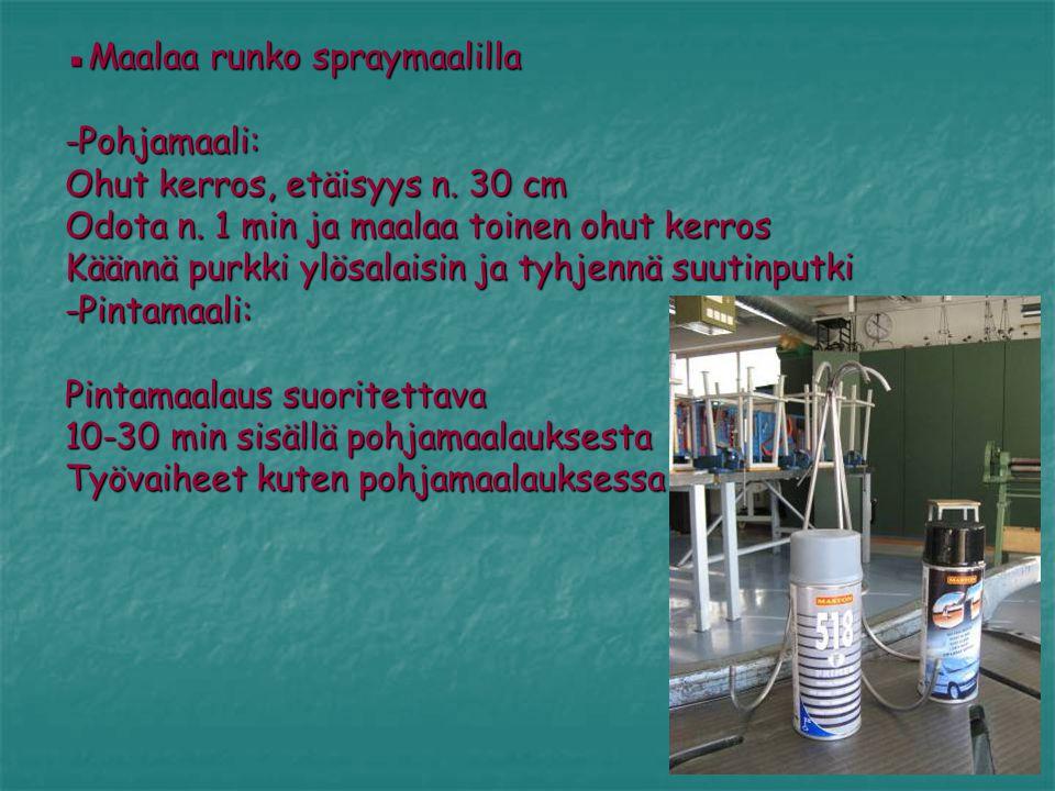 ▪Maalaa runko spraymaalilla -Pohjamaali: Ohut kerros, etäisyys n