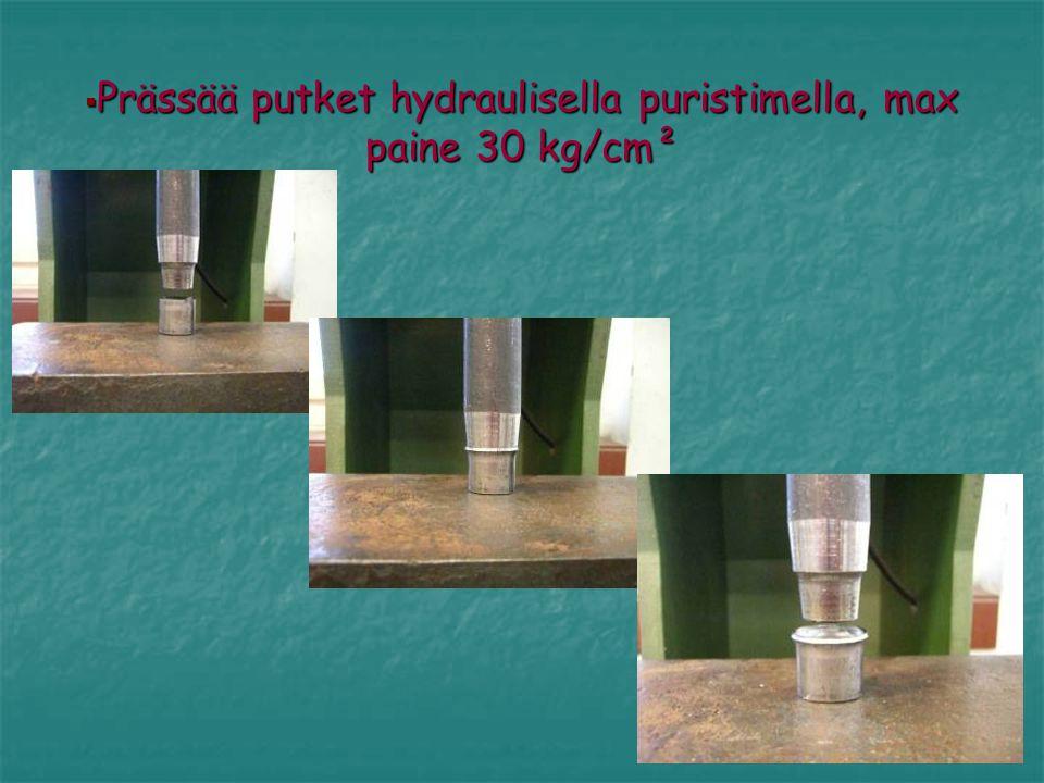 Prässää putket hydraulisella puristimella, max paine 30 kg/cm²