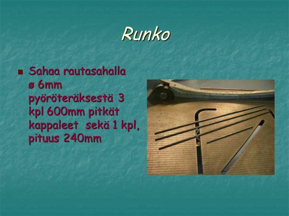 Runko Sahaa rautasahalla ø 6mm pyöröteräksestä 3 kpl 600mm pitkät kappaleet sekä 1 kpl, pituus 240mm.