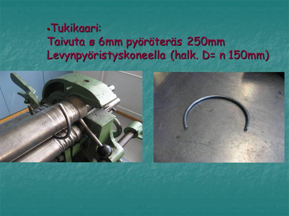 Tukikaari: Taivuta ø 6mm pyöröteräs 250mm Levynpyöristyskoneella (halk. D= n 150mm)