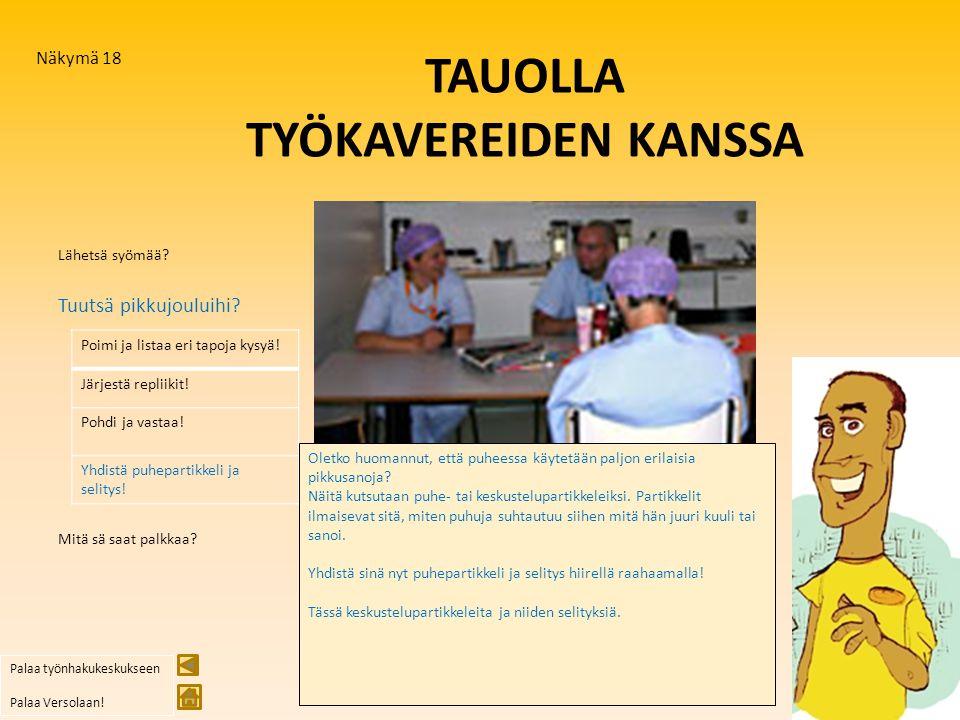 TAUOLLA TYÖKAVEREIDEN KANSSA
