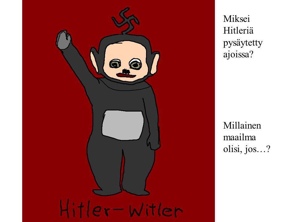 Miksei Hitleriä pysäytetty ajoissa