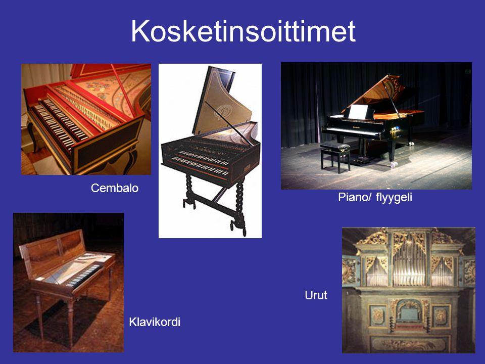 Kosketinsoittimet Cembalo Piano/ flyygeli Urut Klavikordi