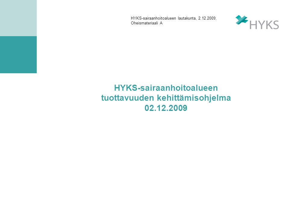 HYKS-sairaanhoitoalueen tuottavuuden kehittämisohjelma 02.12.2009