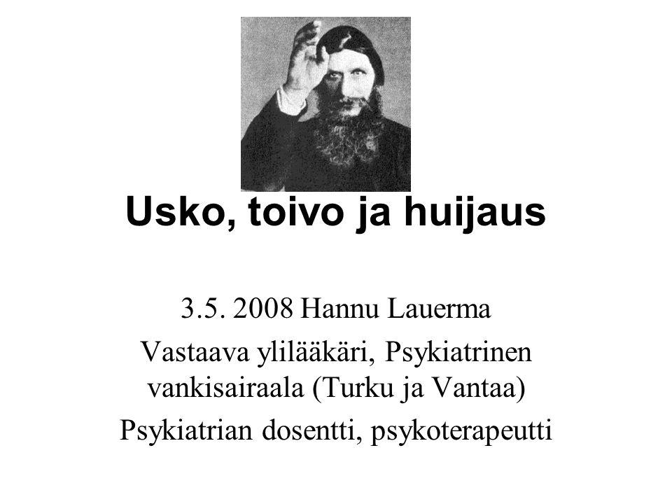 Usko, toivo ja huijaus 3.5. 2008 Hannu Lauerma