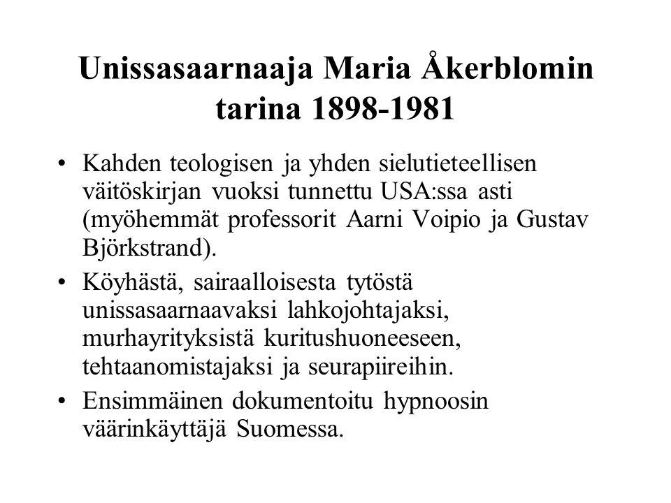 Unissasaarnaaja Maria Åkerblomin tarina 1898-1981