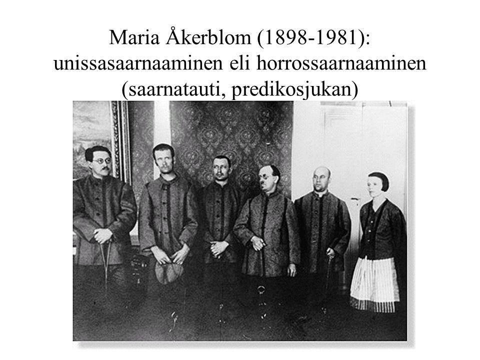 Maria Åkerblom (1898-1981): unissasaarnaaminen eli horrossaarnaaminen (saarnatauti, predikosjukan)