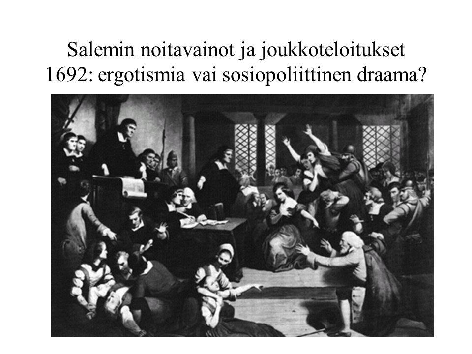 Salemin noitavainot ja joukkoteloitukset 1692: ergotismia vai sosiopoliittinen draama