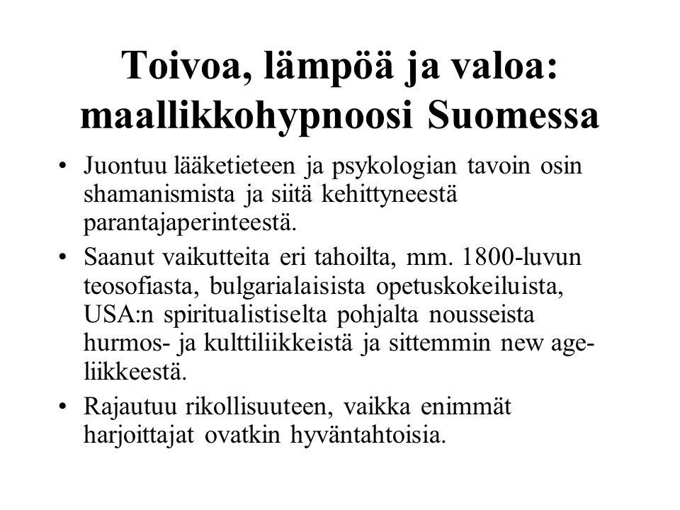 Toivoa, lämpöä ja valoa: maallikkohypnoosi Suomessa