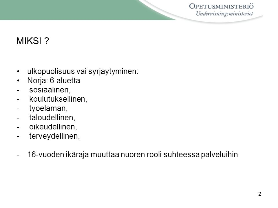 MIKSI ulkopuolisuus vai syrjäytyminen: Norja: 6 aluetta sosiaalinen,