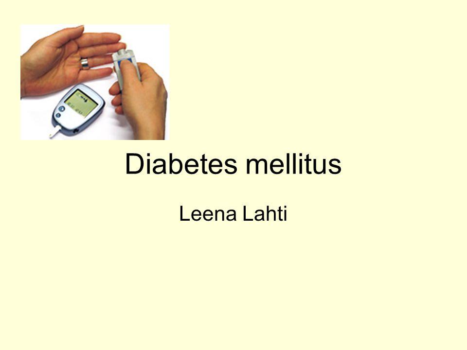 Diabetes mellitus Leena Lahti