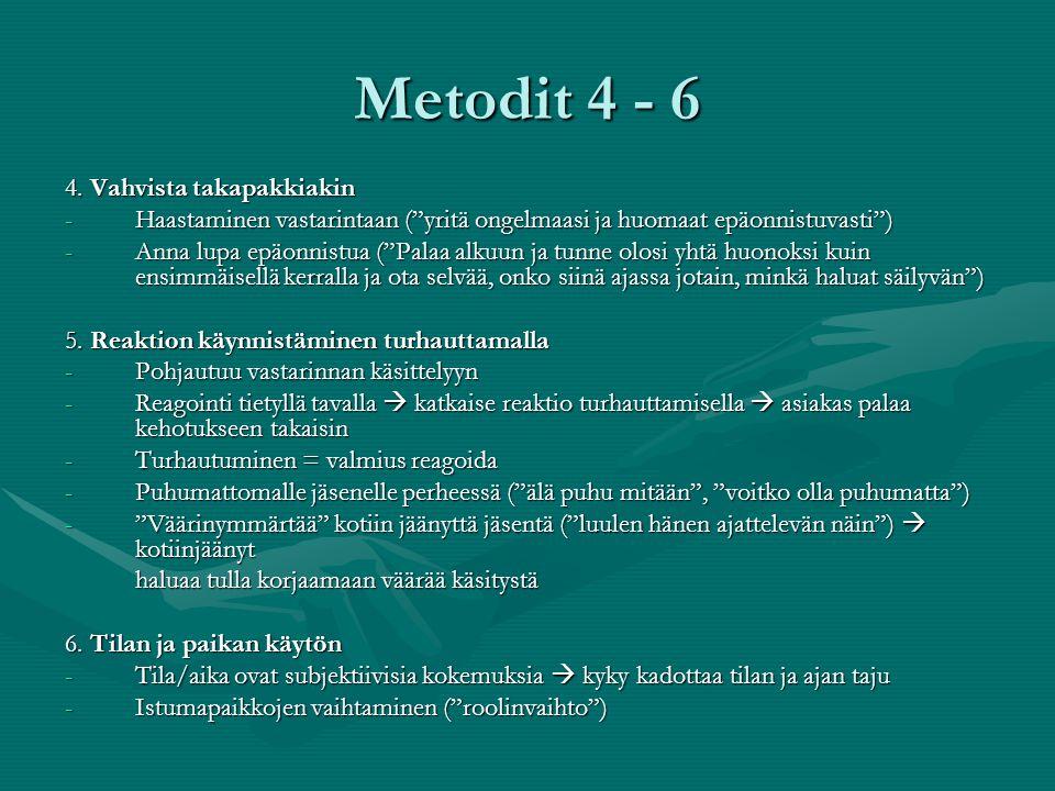 Metodit 4 - 6 4. Vahvista takapakkiakin