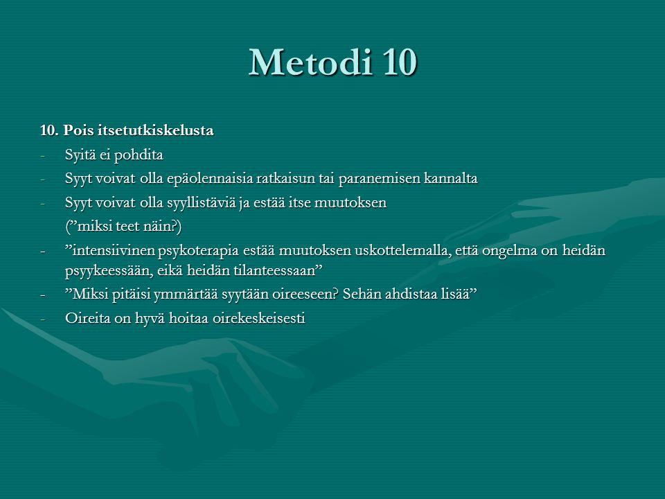 Metodi 10 10. Pois itsetutkiskelusta Syitä ei pohdita