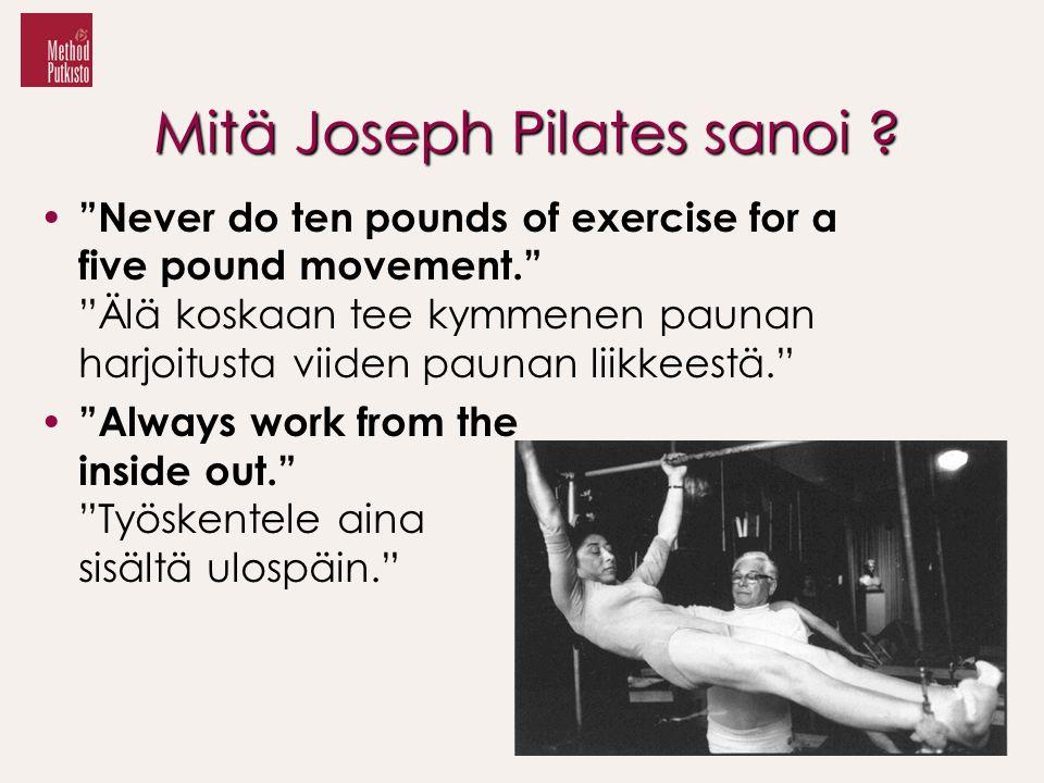 Mitä Joseph Pilates sanoi