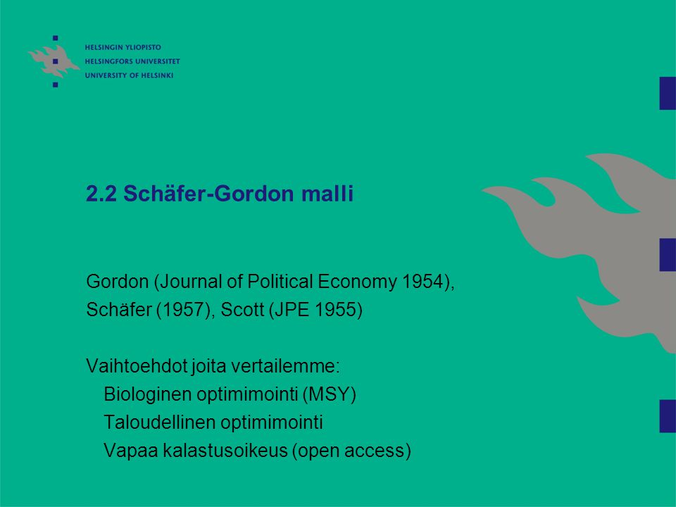 2.2 Schäfer-Gordon malli Gordon (Journal of Political Economy 1954), Schäfer (1957), Scott (JPE 1955)