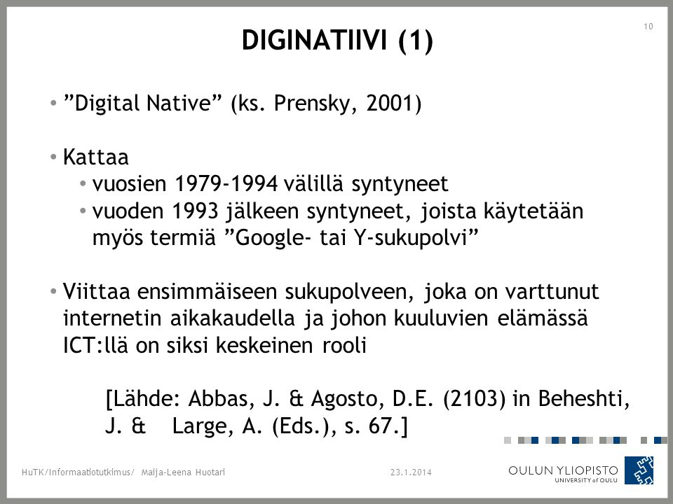 Diginatiivi (1) Digital Native (ks. Prensky, 2001) Kattaa