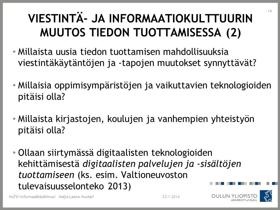 Viestintä- ja informaatiokulttuurin muutos tiedon tuottamisessa (2)