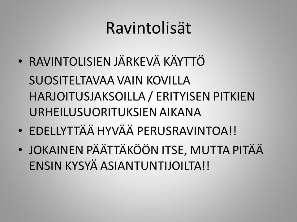Ravintolisät RAVINTOLISIEN JÄRKEVÄ KÄYTTÖ