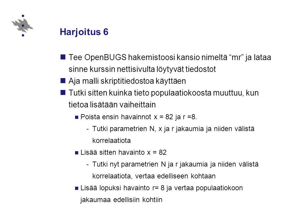 Harjoitus 6 Tee OpenBUGS hakemistoosi kansio nimeltä mr ja lataa sinne kurssin nettisivulta löytyvät tiedostot.