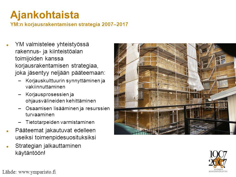 Ajankohtaista YM:n korjausrakentamisen strategia 2007–2017