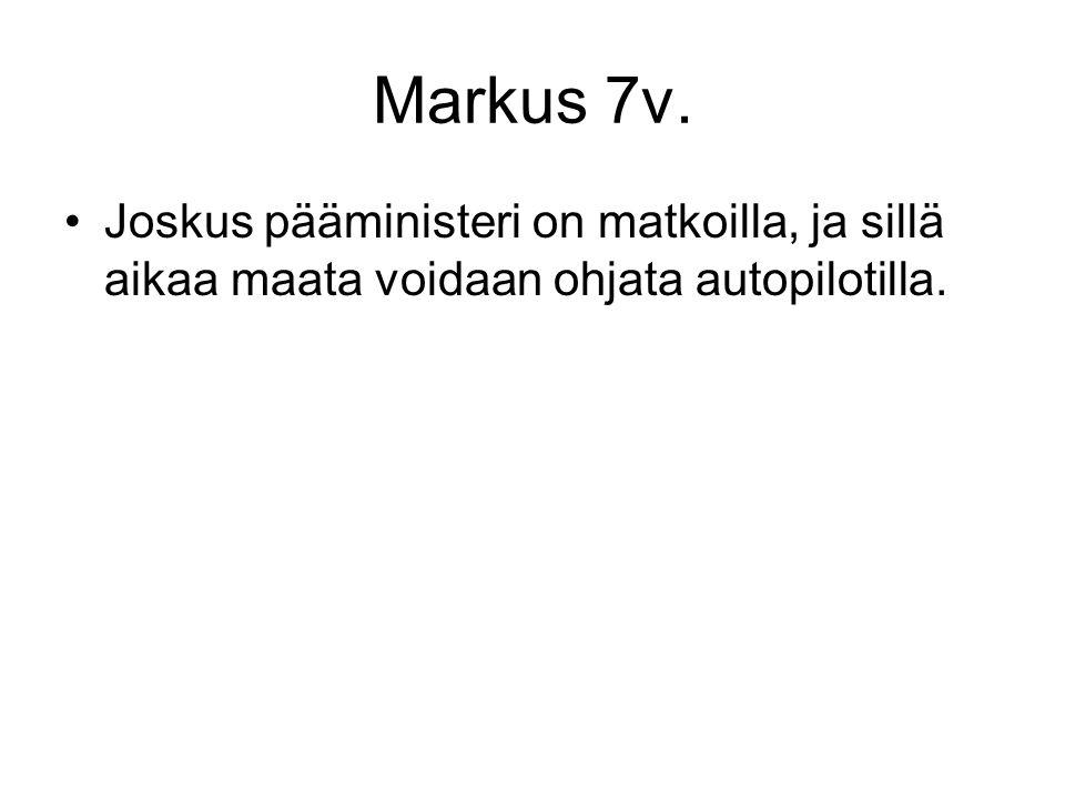 Markus 7v. Joskus pääministeri on matkoilla, ja sillä aikaa maata voidaan ohjata autopilotilla.