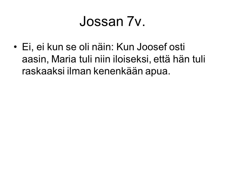 Jossan 7v.