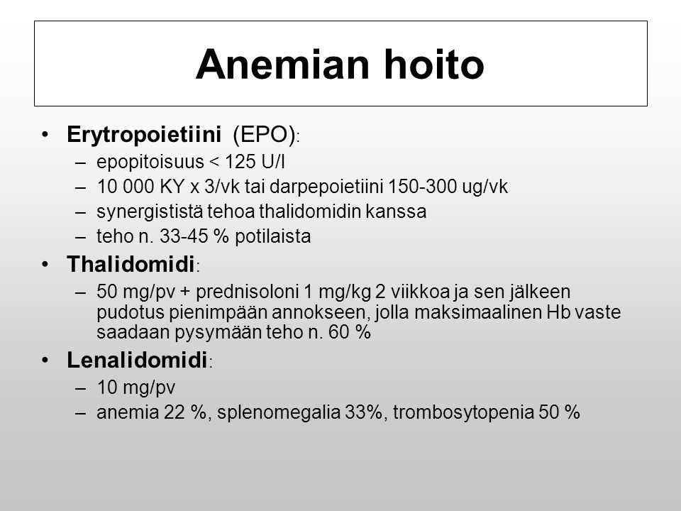 Anemian hoito Erytropoietiini (EPO): Thalidomidi: Lenalidomidi: