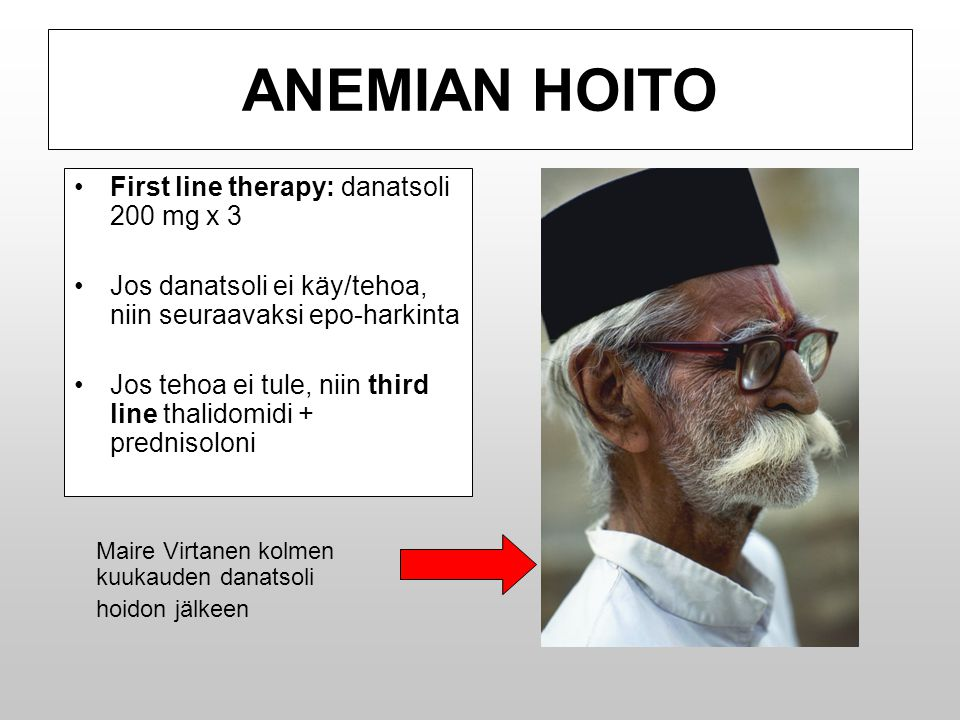 ANEMIAN HOITO First line therapy: danatsoli 200 mg x 3