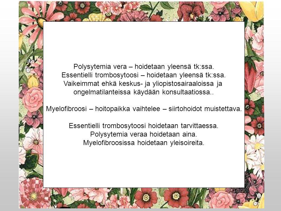 Polysytemia vera – hoidetaan yleensä tk:ssa.