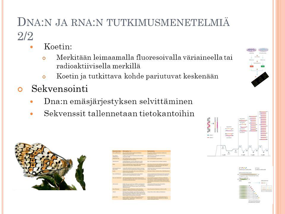Dna:n ja rna:n tutkimusmenetelmiä 2/2