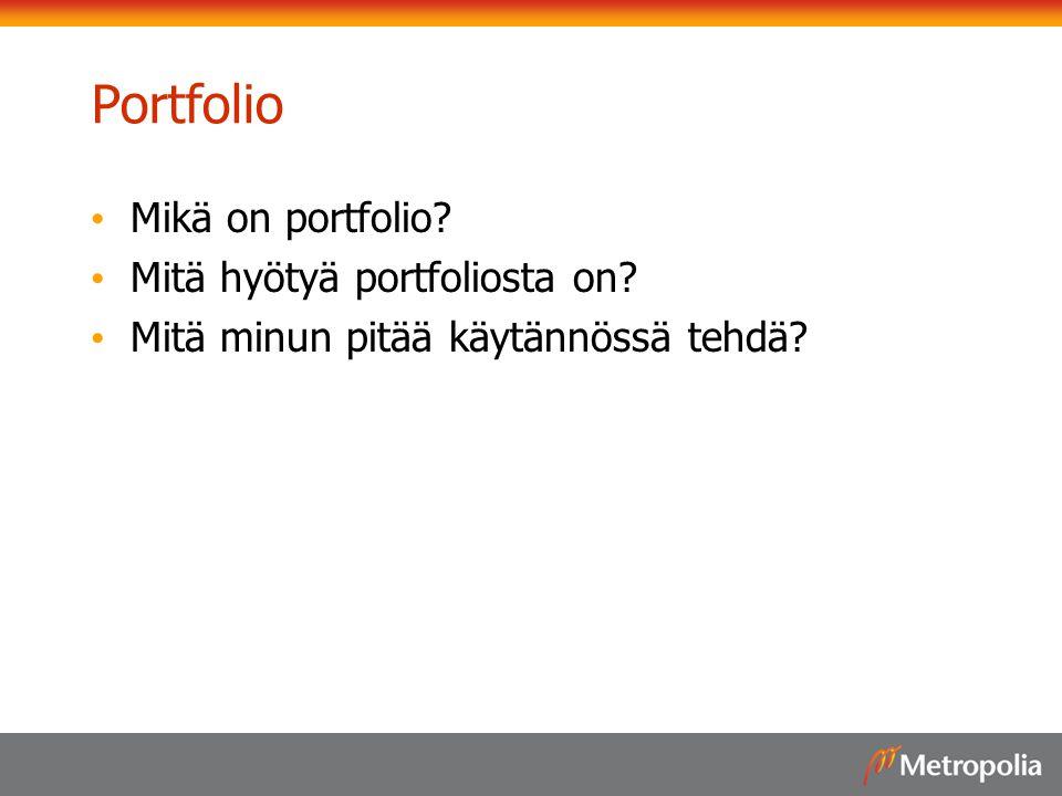 Portfolio Mikä on portfolio Mitä hyötyä portfoliosta on