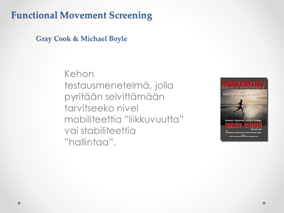 Functional Movement Screening Gray Cook & Michael Boyle