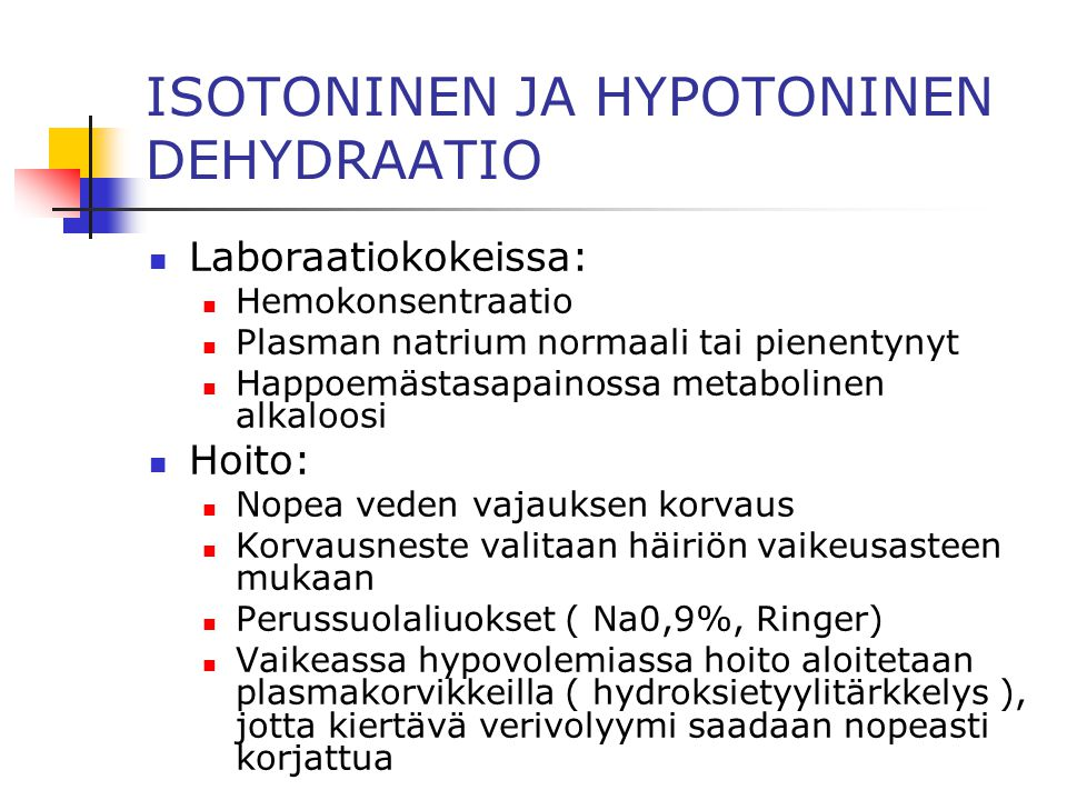 ISOTONINEN JA HYPOTONINEN DEHYDRAATIO