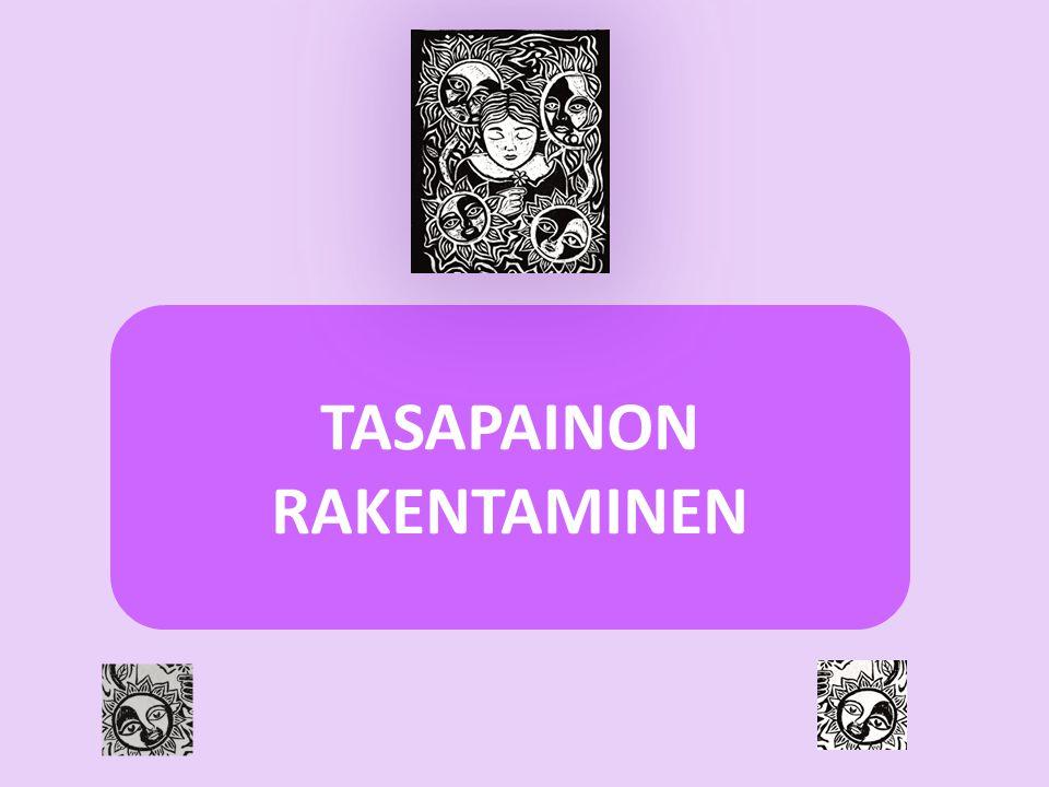 TASAPAINON RAKENTAMINEN