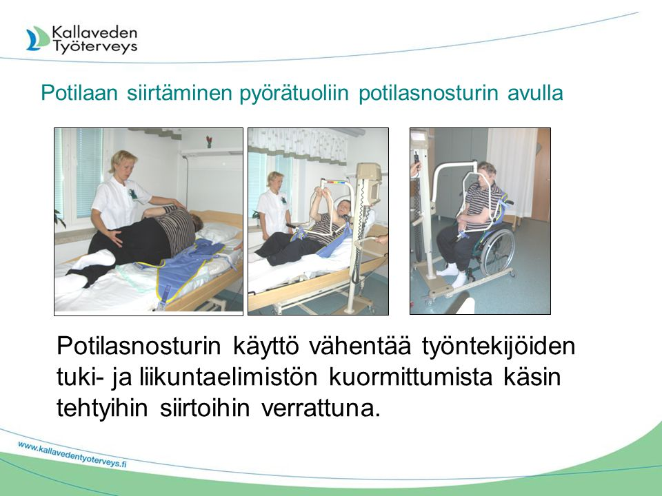 Potilaan siirtäminen pyörätuoliin potilasnosturin avulla