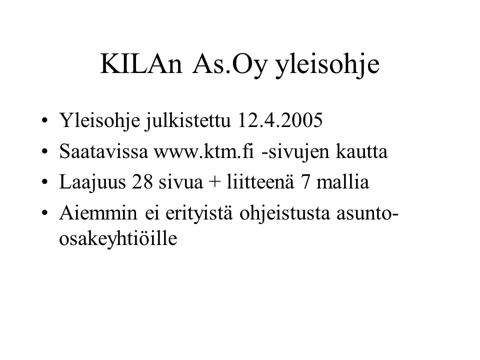 KILAn As.Oy yleisohje Yleisohje julkistettu 12.4.2005