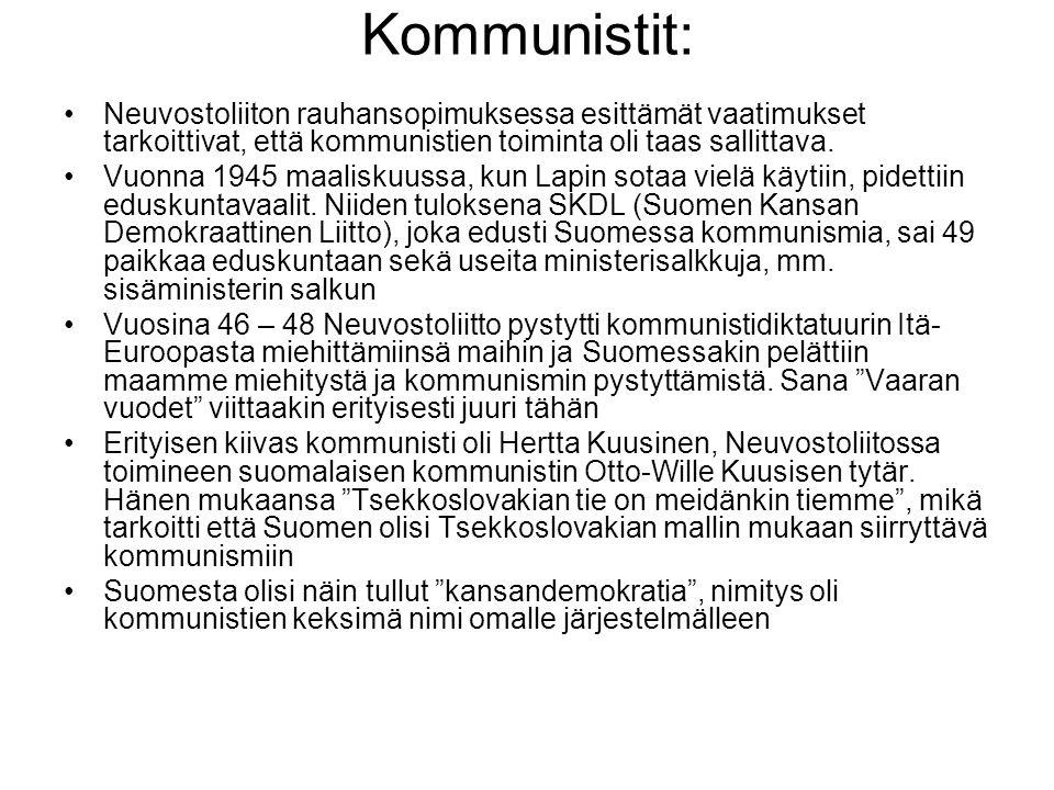 Kommunistit: Neuvostoliiton rauhansopimuksessa esittämät vaatimukset tarkoittivat, että kommunistien toiminta oli taas sallittava.