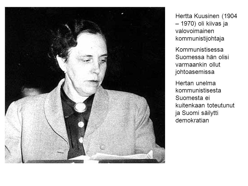 Hertta Kuusinen (1904 – 1970) oli kiivas ja valovoimainen kommunistijohtaja