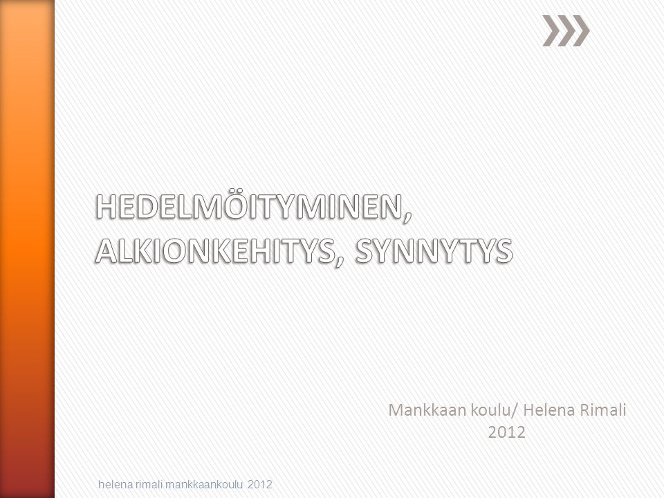 HEDELMÖITYMINEN, ALKIONKEHITYS, SYNNYTYS