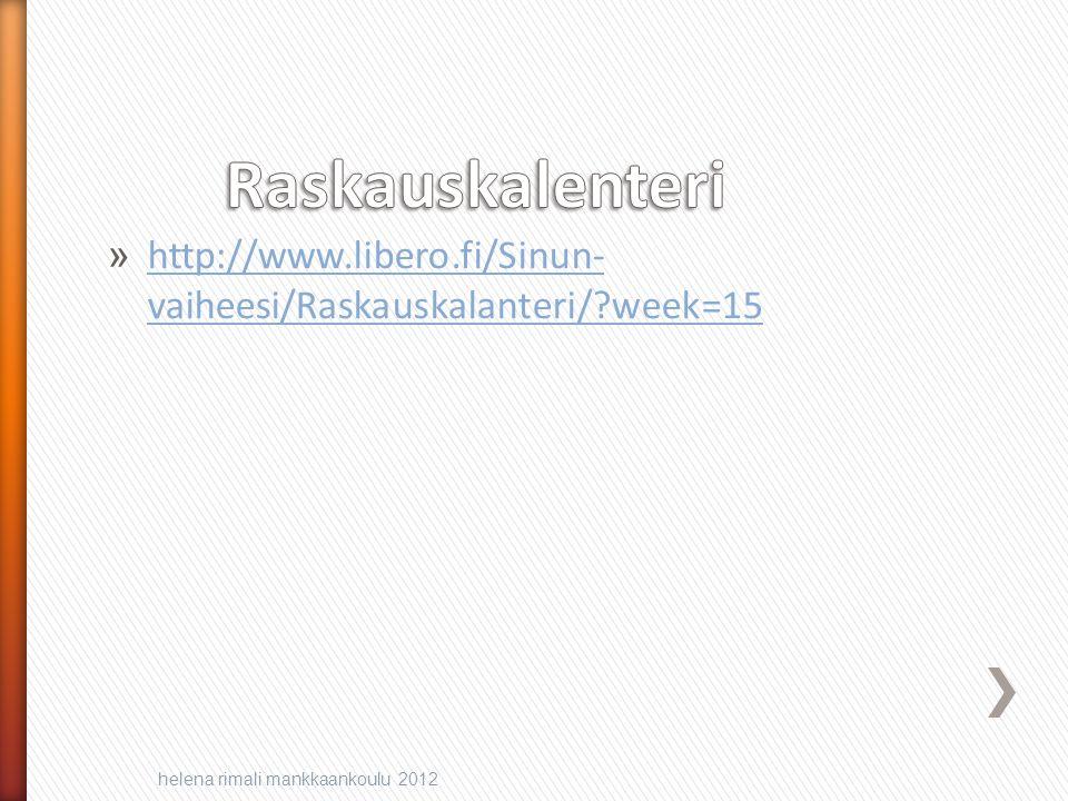 Raskauskalenteri http://www.libero.fi/Sinun-vaiheesi/Raskauskalanteri/ week=15.