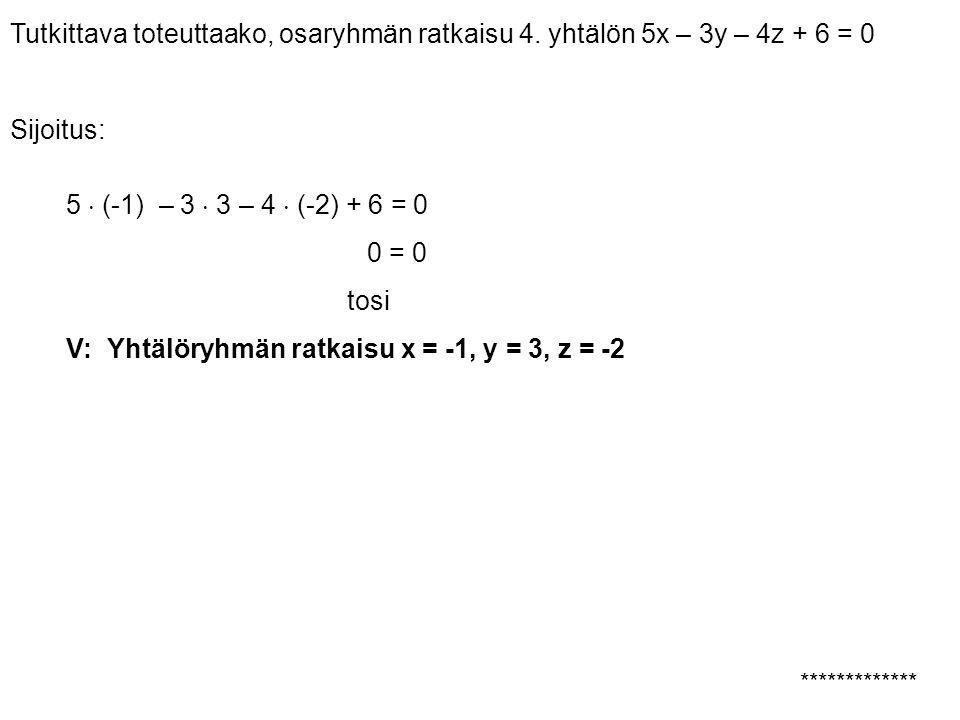 V: Yhtälöryhmän ratkaisu x = -1, y = 3, z = -2