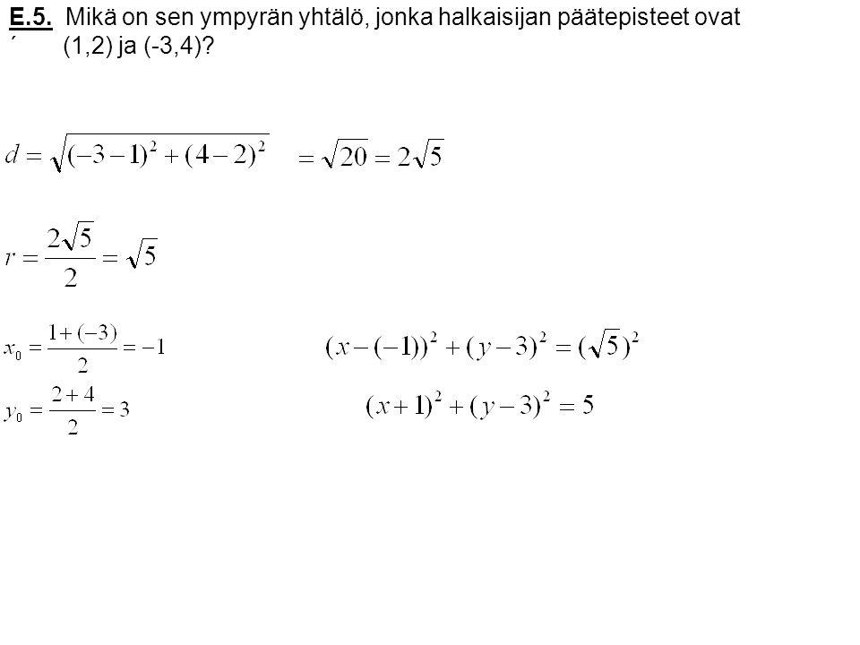 E.5. Mikä on sen ympyrän yhtälö, jonka halkaisijan päätepisteet ovat