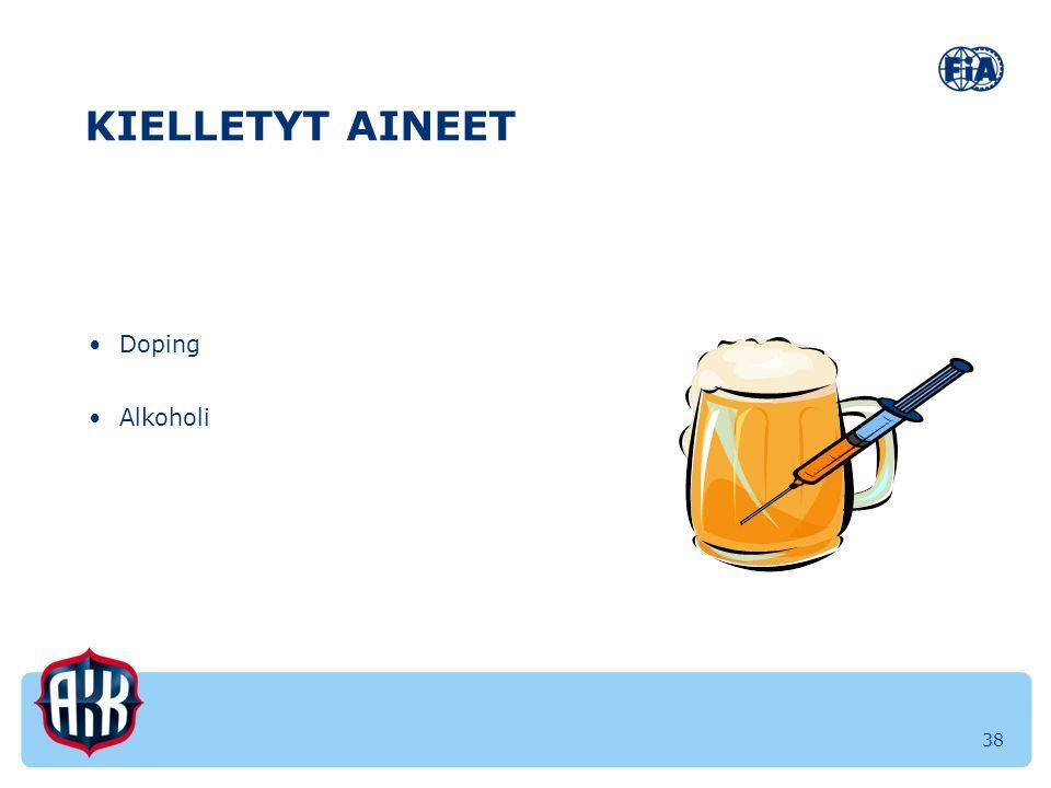 KIELLETYT AINEET Doping Alkoholi