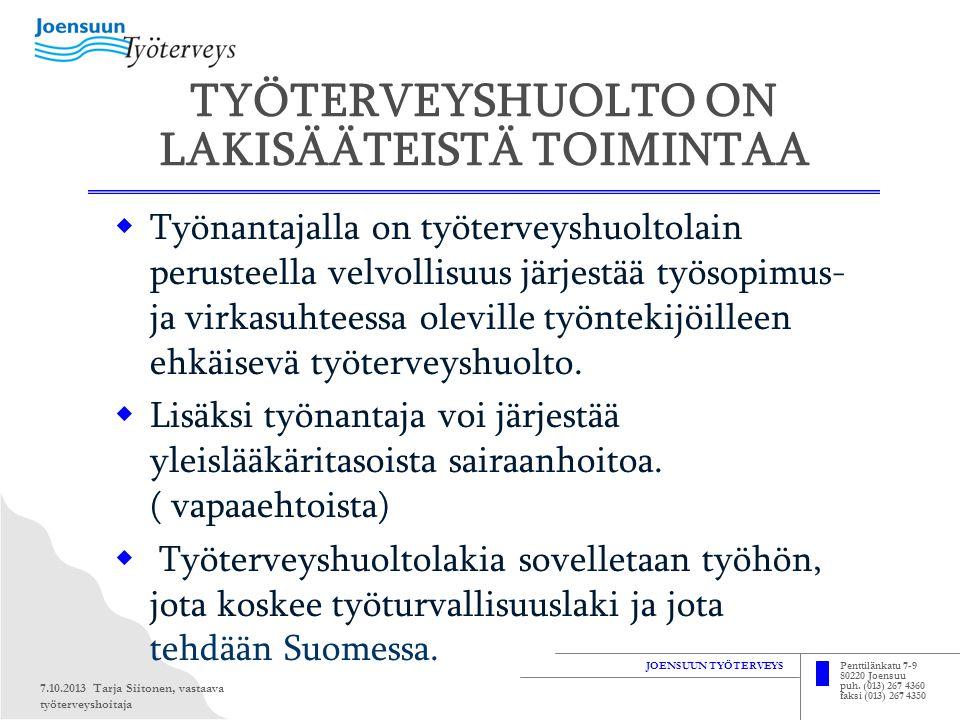 TYÖTERVEYSHUOLTO ON LAKISÄÄTEISTÄ TOIMINTAA