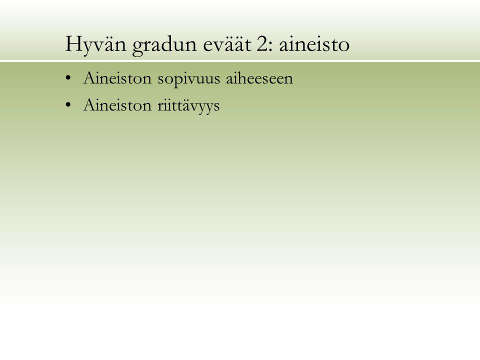 Hyvän gradun eväät 2: aineisto