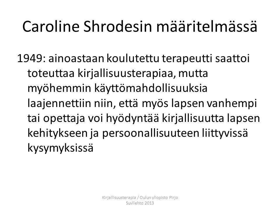 Caroline Shrodesin määritelmässä